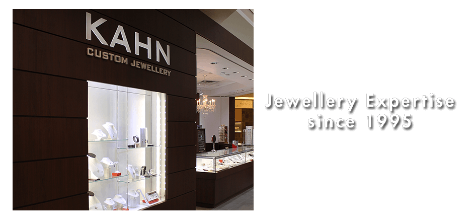 Jewellery Expertise since 1995 | Kahn Custom Jewellery store